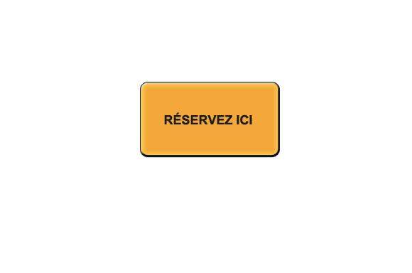 RÉSERVER ICI